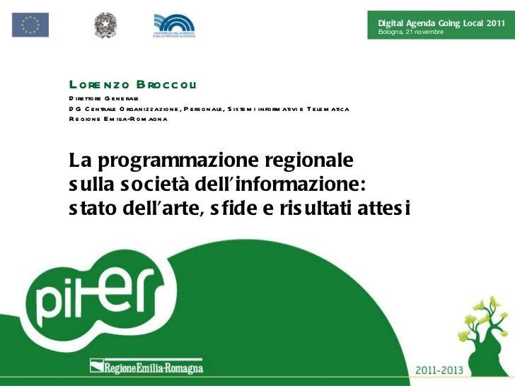 Lorenzo Broccoli Direttore Generale  DG Centrale Organizzazione, Personale, Sistemi informativi e Telematica Regione Emili...