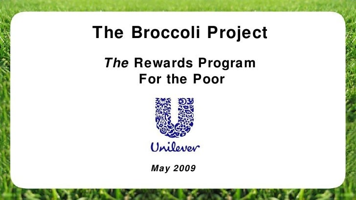 The Broccoli Project The  Rewards Program  For the Poor May 2009