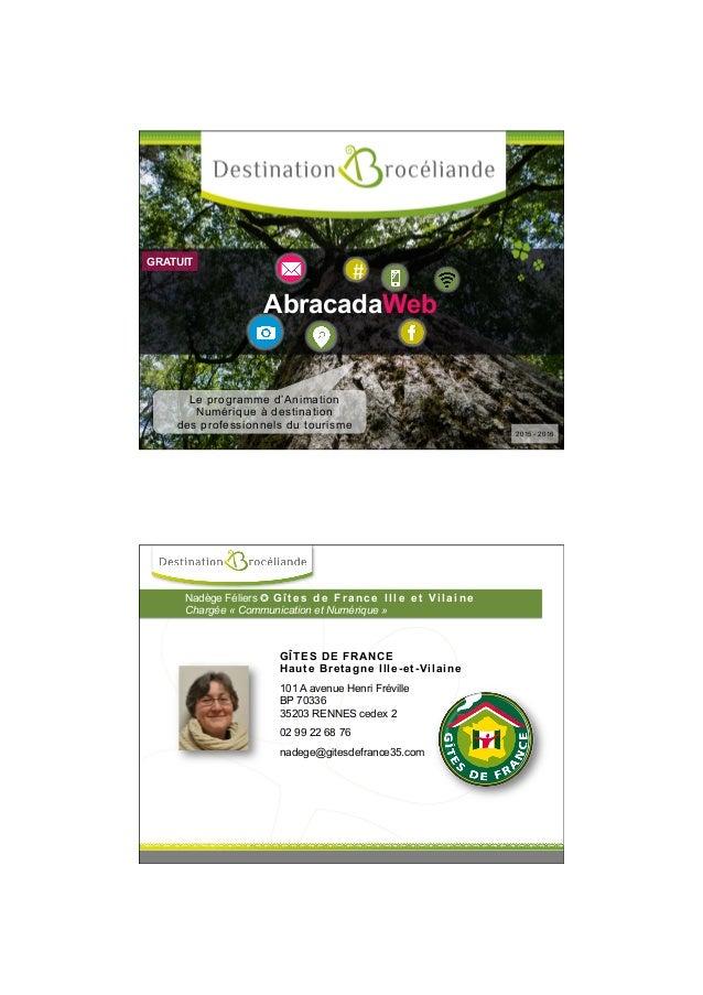 # AbracadaWeb * Le programme d'Animation Numérique à destination des professionnels du tourisme 2015 - 2016 GRATUIT Nadège...