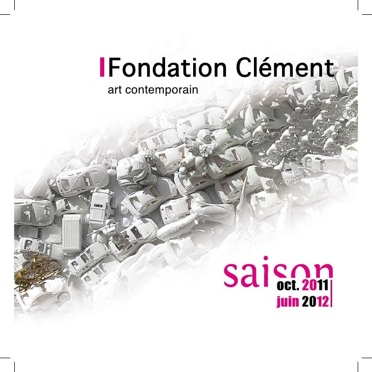 Fondation Clémentart contemporain                   oct. 2011                   juin 2012