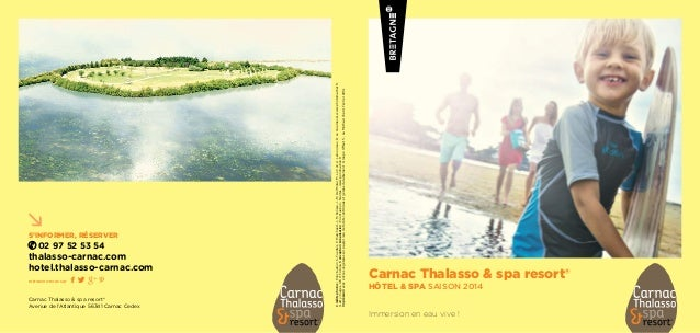 s'informer, réserver 02 97 52 53 54 thalasso-carnac.com hotel.thalasso-carnac.com Carnac Thalasso & spa resort® Avenue de ...