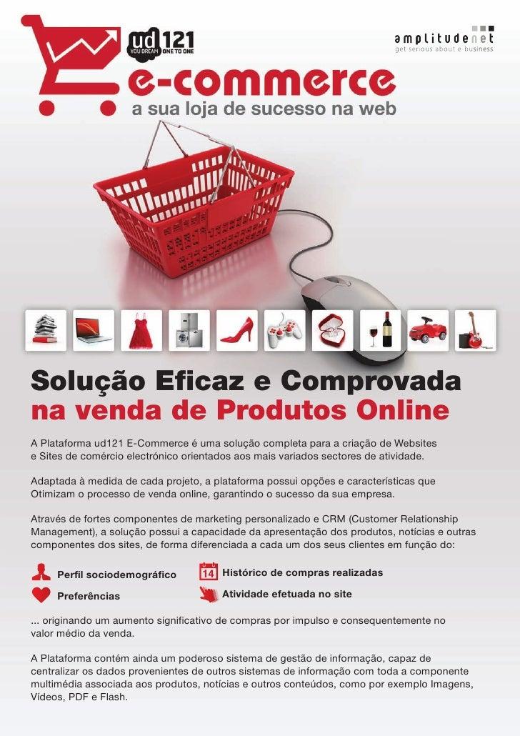 Solução Eficaz e Comprovadana venda de Produtos OnlineA Plataforma ud121 E-Commerce é uma solução completa para a criação ...