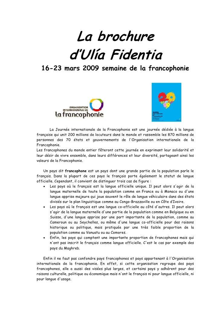 La brochure                    d'Ulía Fidentia   16-23 mars 2009 semaine de la francophonie             La Journée interna...
