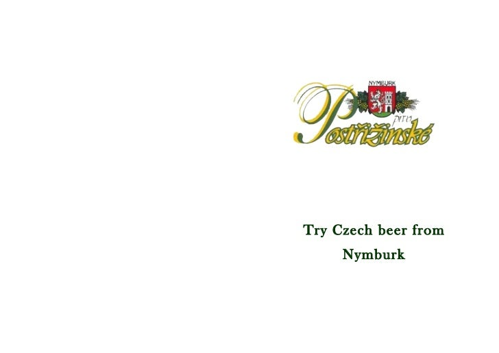 Try Czech beer from     Nymburk