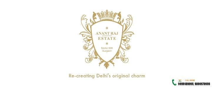 Anant Raj Estate, Anantraj Estate Sector 63A Gurgaon (9999189999)