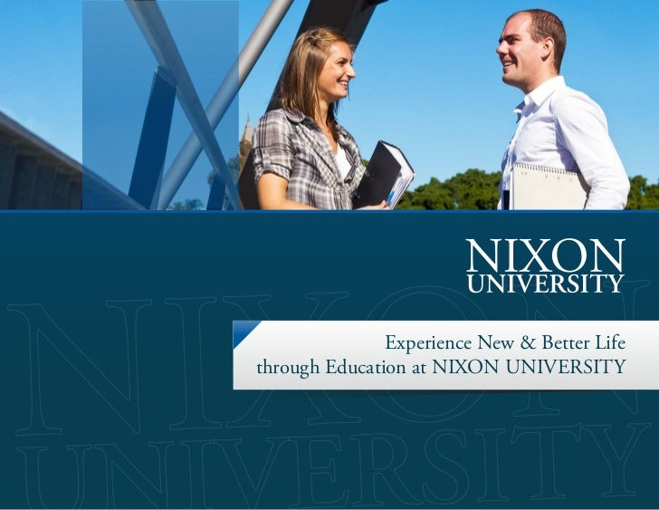 Experience New & Better Lifethrough Education at NIXON UNIVERSITY