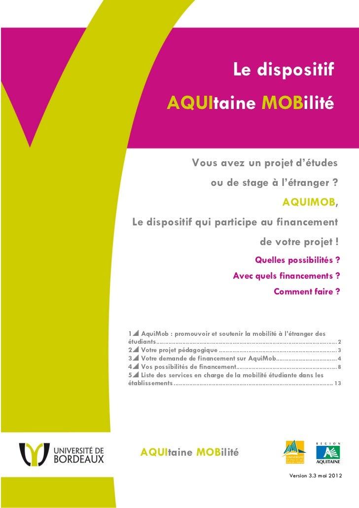 Le dispositif                    AQUItaine MOBilité                                  Vous avez un projet d'études         ...