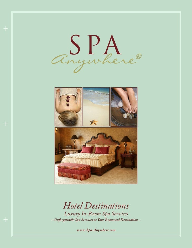 S PA Anywhere®            Hotel Destinations         Luxury In-Room Spa Services ~ Unforgettable Spa Services at Your Requ...