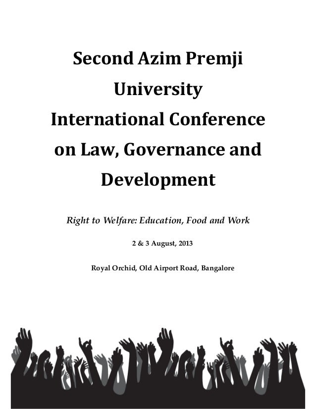 Second'Azim'Premji' University' International'Conference' on'Law,'Governance'and' Development Right to Welfare: Education,...