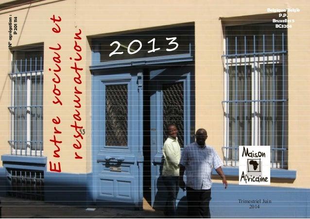 Belgique/Belgïe  N° agrégation :  P 201 114  P.P.  Bruxelles 5  BC3204  Trimestriel Juin  2014  En   s o  i