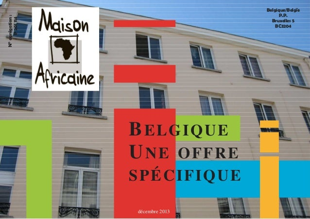 Belgique/Belgïe  P.P.  Bruxelles 5  BC3204  N° agrégation :  P 201 114  BELGIQUE  UNE OFFRE  SPÉCIFIQUE  décembre 2013