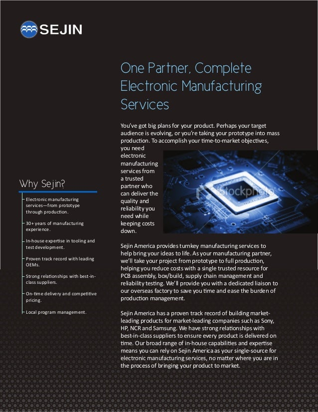 One Partner, Complete Electronic Manufacturing Services  Why Sejin? Electronic manufacturing services—from prototype throu...