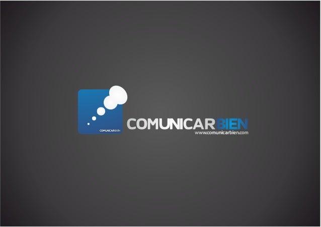 COMUNICARCOMUNICARBIENBIENwww.comunicarbien.comwww.comunicarbien.comCOMUNICARBIEN