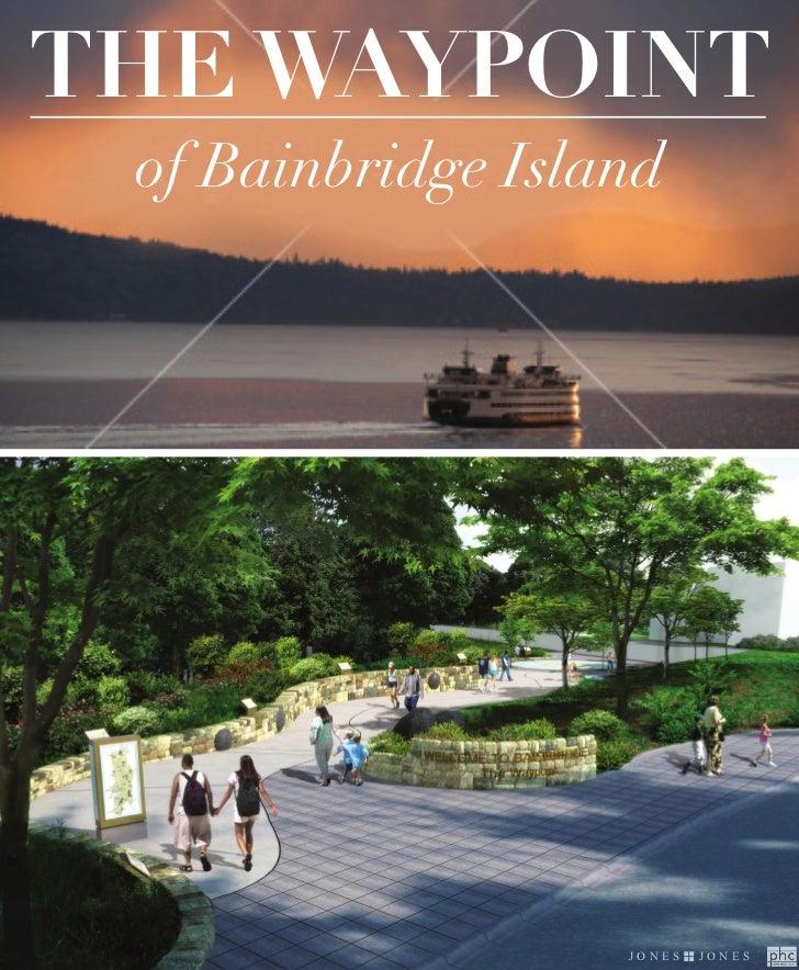 The Waypoint of Bainbridge Island                   JONES   JONES