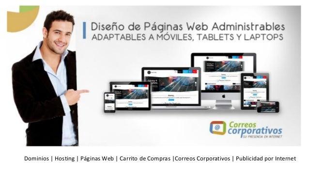 Dominios | Hosting | Páginas Web | Carrito de Compras |Correos Corporativos | Publicidad por Internet