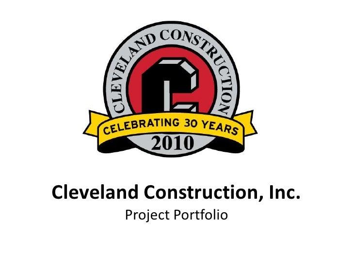Cleveland Construction, Inc.<br />Project Portfolio<br />