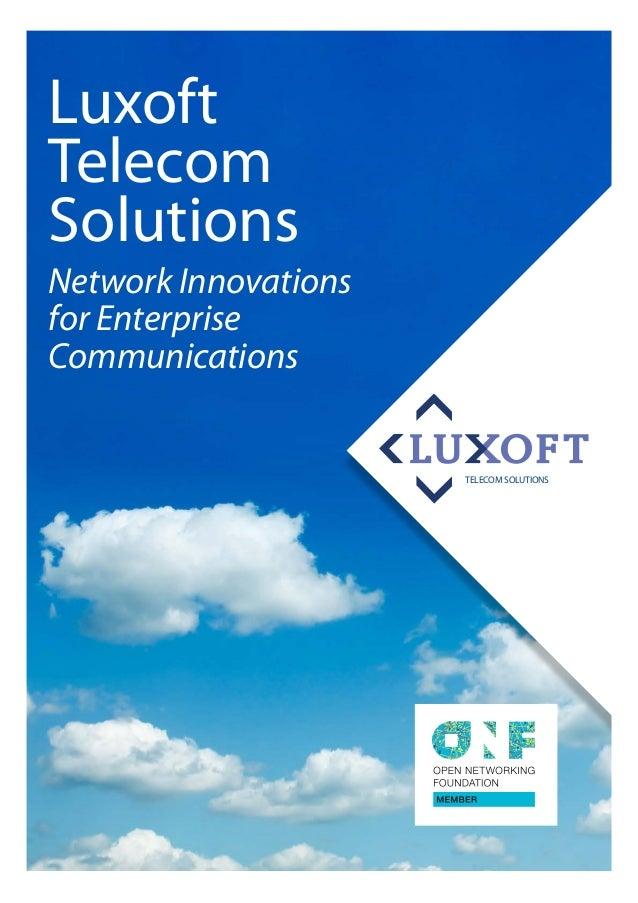 Luxofttelecomwww.luxoft.com/telecom2LuxoftTelecomSolutionsNetwork Innovationsfor EnterpriseCommunicationsTELECOM SOLUTIONS