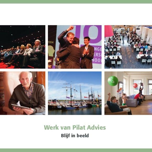 1Werk van Pilat AdviesBlijf in beeld