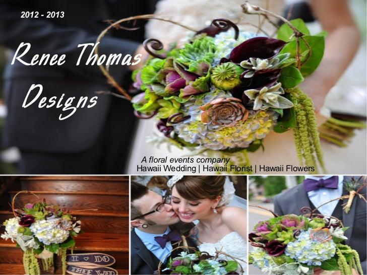 2012 - 2013Renee Thomas Designs               A floral events company              Hawaii Wedding | Hawaii Florist | Hawai...