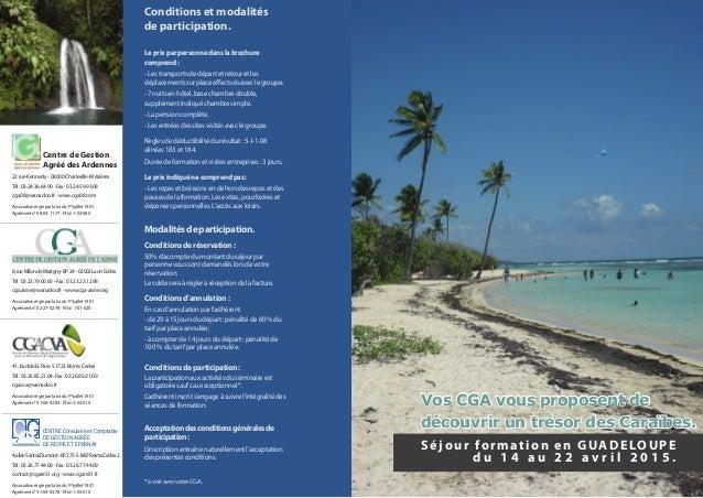 Séjour formation en GUADELOUPE d u 1 4 a u 2 2 a v r i l 2 0 1 5 . Vos CGA vous proposent de découvrir un trésor des Caraï...