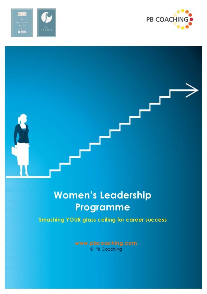Women's Leadership        ProgrammeSmashing YOUR glass ceiling for career success             www.pbcoaching.com          ...