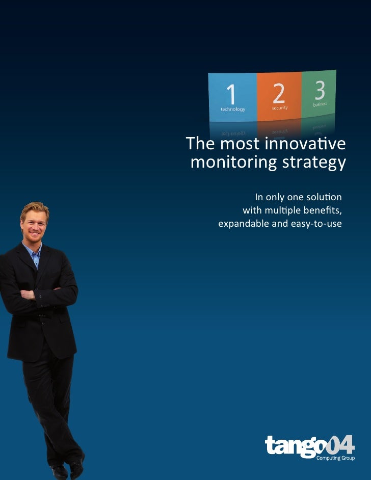 The most innovative monitoring strategy            In only one solution         with multiple benefits,    expandable and ...