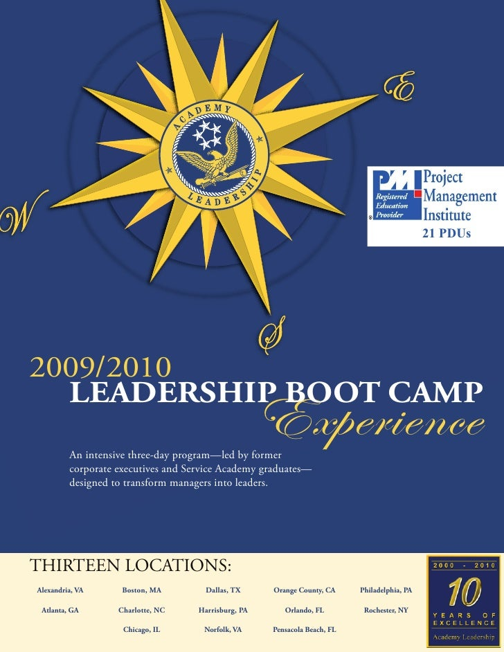 21 PDUs     2009/2010   LEADERSHIP BOOT CAMP          An intensive three-day program—led by former                        ...