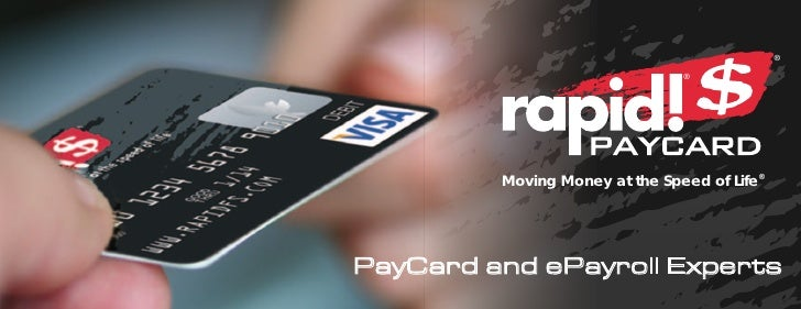 ®                                      ®                  Moving Money at the Speed of Life® ®         PayCard and ePayrol...
