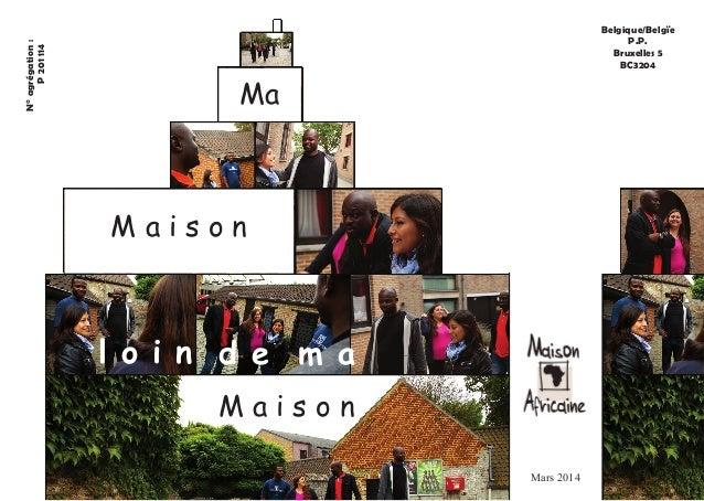 Belgique/Belgïe  P.P.  Bruxelles 5  BC3204  N° agrégation :  P 201 114  Mars 2014  Ma  M a i s o n  d e m a  M a i s o n  ...