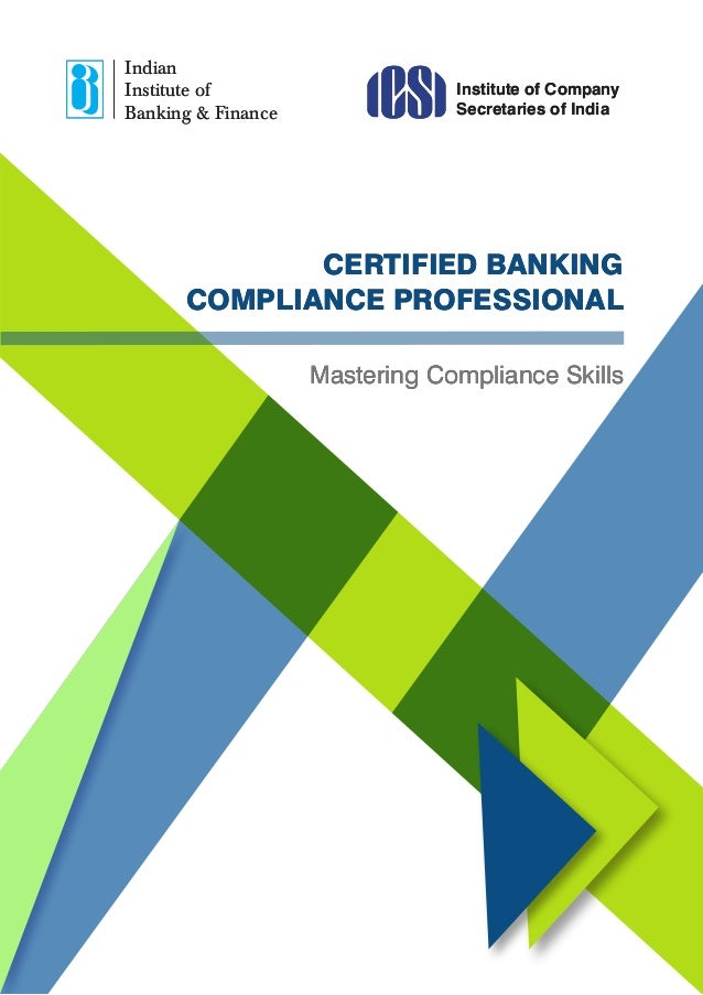 Indian Institute of Banking & Finance Institute of Company Secretaries of India Mastering Compliance Skills CERTIFIED BANK...