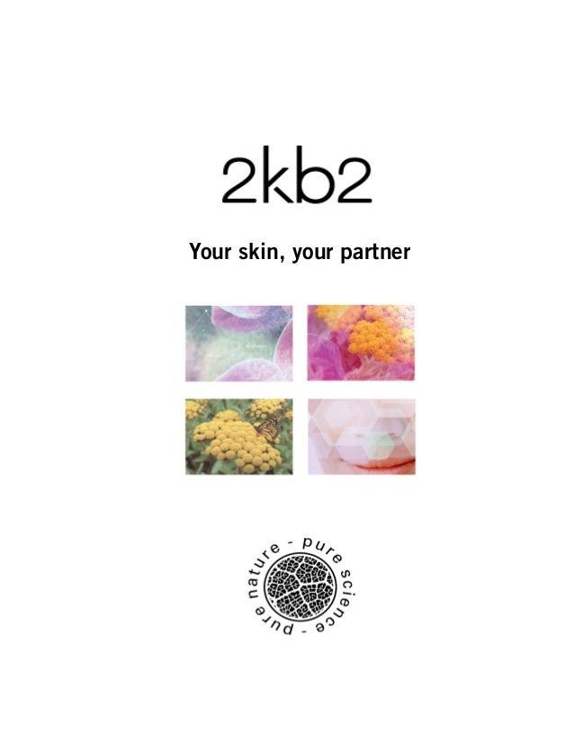 2KB2 HealthcareTM  1  Your skin, your partner