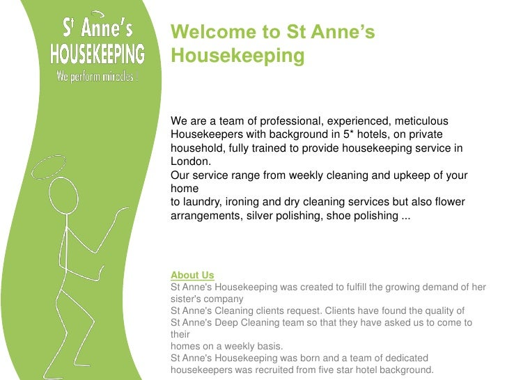 Welcome to St Anne's Housekeeping<br />We are a team of professional, experienced, meticulous <br />Housekeepers with back...