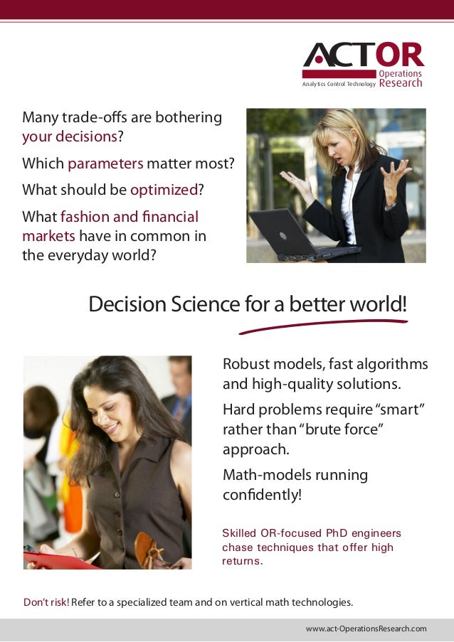 OR Analytics Control Technology  Many trade-offs are bothering your decisions? Which parameters matter most? What should b...