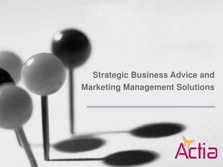 Strategic Business Advice andMarketing Management Solutions