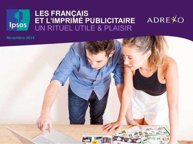 LES FRANÇAIS ET L'IMPRIMÉ PUBLICITAIRE  Novembre 2014