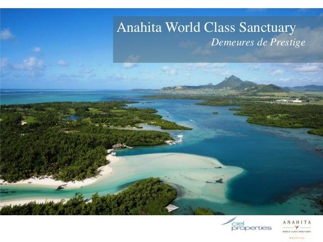 Anahita World Class Sanctuary               Demeures de Prestige