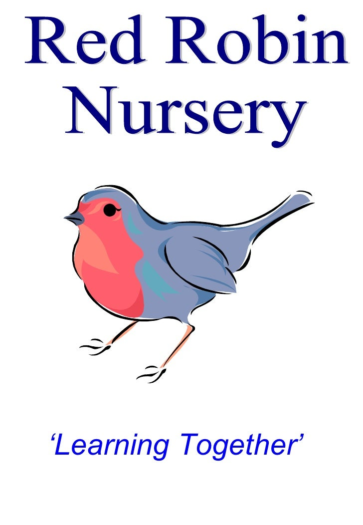 ' Learning Together' Red Robin  Nursery