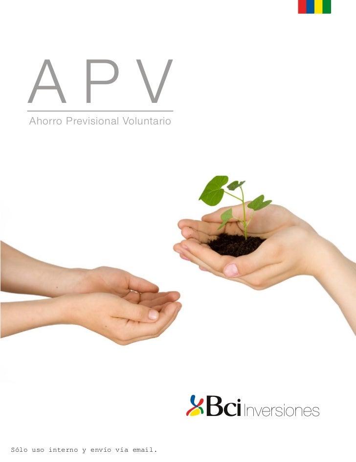 APV    Ahorro Previsional VoluntarioSólo uso interno y envío vía email.
