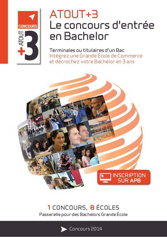 ATOUT+3 Le concours d'entrée en Bachelor Terminales ou titulaires d'un Bac Intégrez une Grande École de Commerce et décroc...