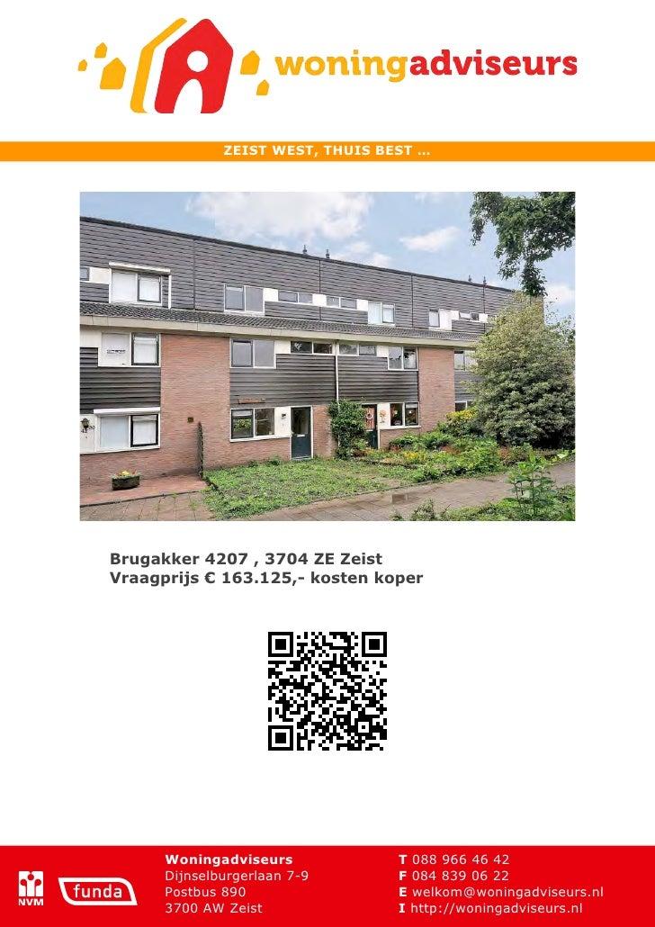 ZEIST WEST, THUIS BEST …Brugakker 4207 , 3704 ZE ZeistVraagprijs € 163.125,- kosten koper      Woningadviseurs            ...