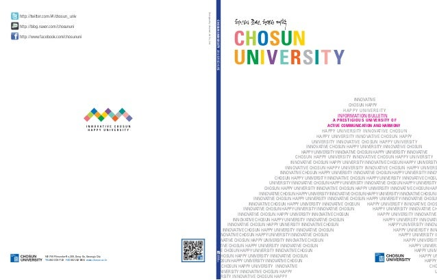 http://www.facebook.com/chosununi  CHOSUN UNIVERSITY 2013 BROCHURE  http://blog.naver.com/chosununi  Designed by channel J...