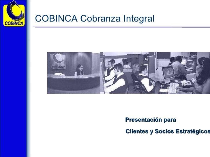 Presentación para Clientes y Socios Estratégicos COBINCA Cobranza Integral