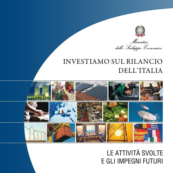 InvestIamo sul rIlancIo              dell'ItalIa                Le attività svoLte          e gLi impegni futuri 1
