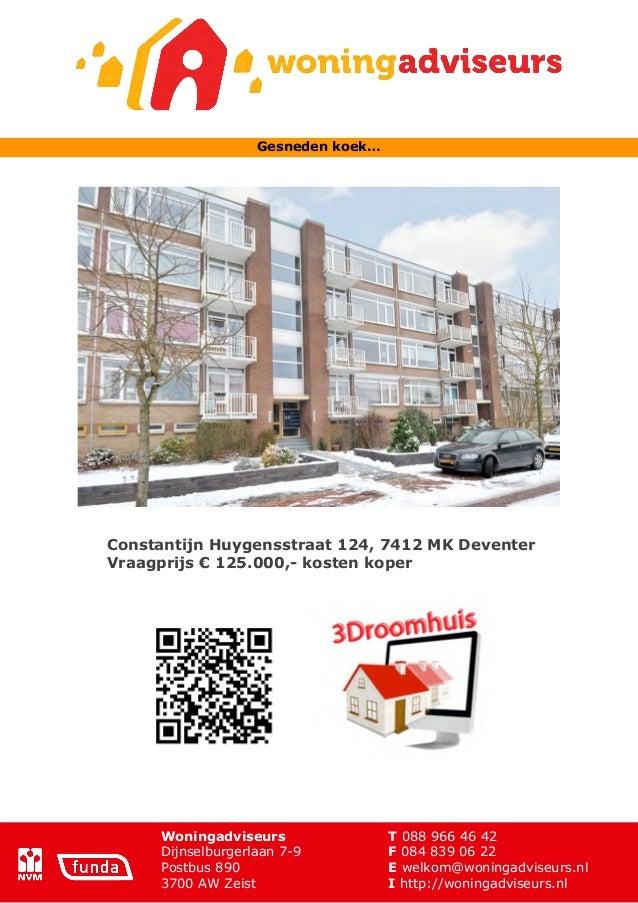 Gesneden koek…Constantijn Huygensstraat 124, 7412 MK DeventerVraagprijs € 125.000,- kosten koper     Woningadviseurs      ...