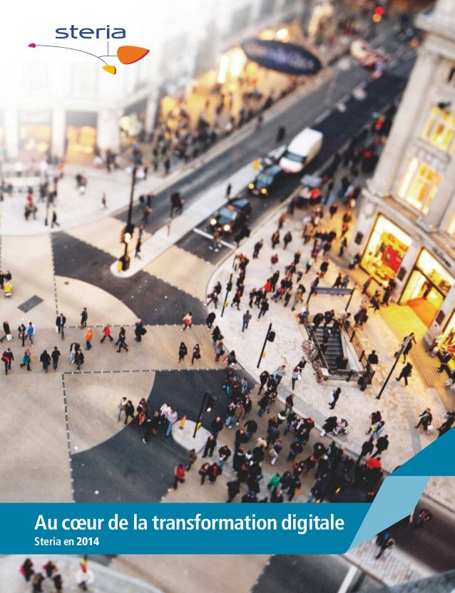 "Brochure Corporate Steria France 2014 ""Au coeur de la transformation digitale"""