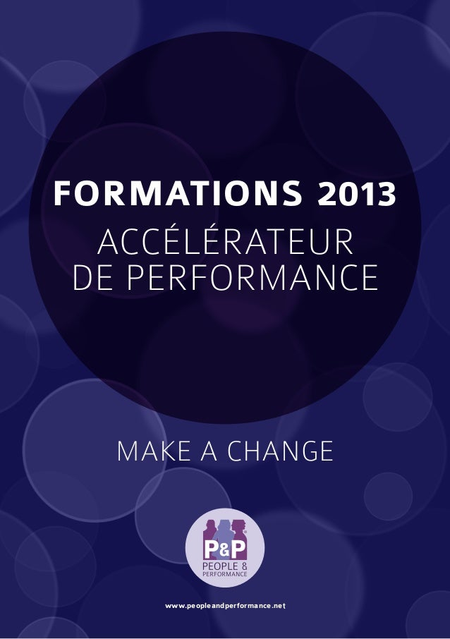 formations 2013  Accélérateur de performance  Make a change    www.peopleandperformance.net