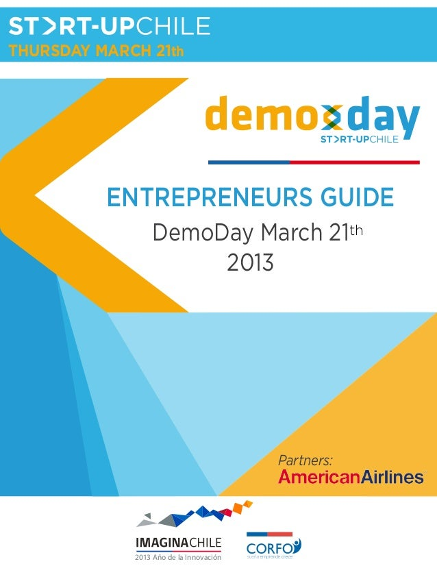 THURSDAY MARCH 21th          ENTREPRENEURS GUIDE                  DemoDay March 21th                       2013           ...
