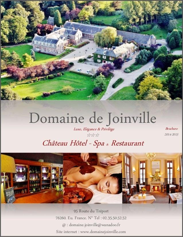 95 Route du Tréport 76260. Eu. France. N° Tel : 02.35.50.52.52 @ : domaine.joinville@wanadoo.fr Site internet : www.domain...