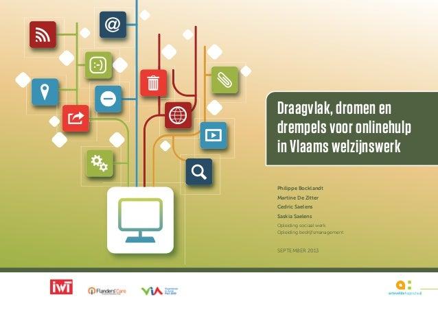1 Draagvlak, dromen en drempels voor onlinehulp in Vlaams welzijnswerk Philippe Bocklandt Martine De Zitter Cedric Saelens...