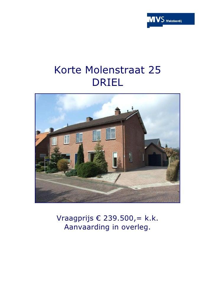 Korte Molenstraat 25        DRIEL     Vraagprijs € 239.500,= k.k.   Aanvaarding in overleg.